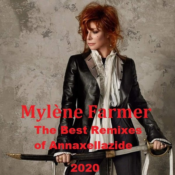 Постер к Mylene Farmer - The Best Remixes of Annaxellazide (2020)